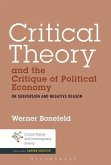 Critical Theory and the Critique of Political Economy: On Subversion and Negative Reason