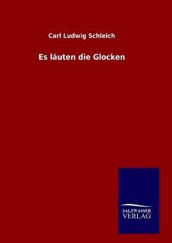 9783846082300 - Schleich, Carl Ludwig: Es läuten die Glocken - Buch