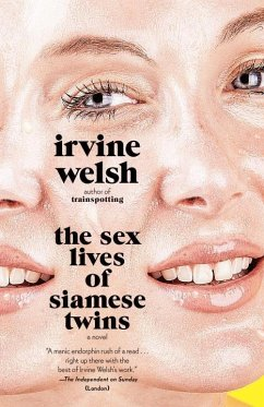The Sex Lives of Siamese Twins - Welsh, Irvine