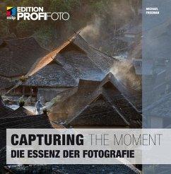 Capturing the Moment (eBook, PDF) - Freeman, Michael