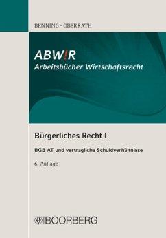 Bürgerliches Recht I - Benning, Axel;Oberrath, Jörg-Dieter