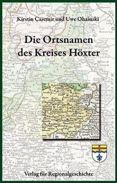 Die Ortsnamen des Kreises Höxter - Casemir, Kirstin; Ohainski, Uwe