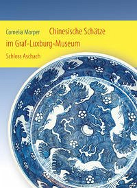 Chinesische Schätze im Graf-Luxburg-Museum Schloss Aschach