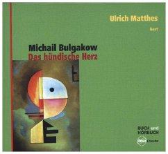 Das hündische Herz, 4 Audio-CDs + Buch - Bulgakow, Michail