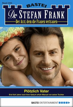 Plötzlich Vater / Dr. Stefan Frank Bd.2304 (eBo...