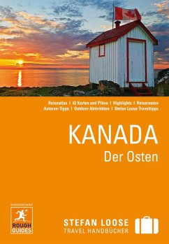 Stefan Loose Reiseführer Kanada, Der Osten (eBook, ePUB) - Horak, Steven; Jepson, Tim; Keeling, Stephen; Lee, Phil; Sorensen, Annelise; Williams, Christian
