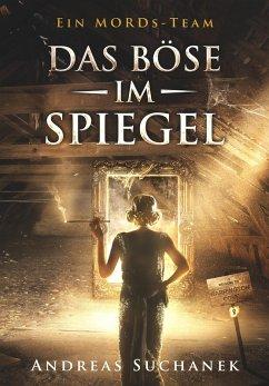 Das Böse im Spiegel / Ein MORDs-Team Bd.8 (eBoo...
