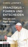 Franziskus - Führen und entscheiden (eBook, ePUB)