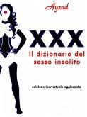 XXX - Il dizionario del sesso insolito (eBook, ePUB)