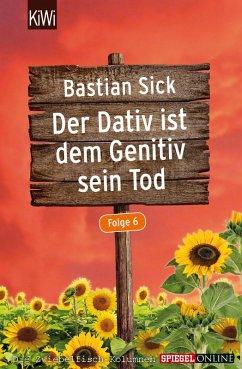 Der Dativ ist dem Genitiv sein Tod - Folge 6 (eBook, ePUB) - Sick, Bastian