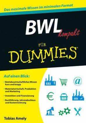 BWL kompakt für Dummies von Tobias Amely - Fachbuch