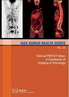 Clinical Pet/CT Atlas: A Casebook of Imaging in Oncology: IAEA Human Health Series No.32