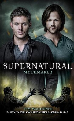 Supernatural: Mythmaker - Waggoner, Tim