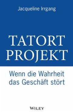 Tatort Projekt (eBook, ePUB) - Irrgang, Jacqueline