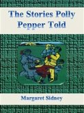 The Stories Polly Pepper Told (eBook, ePUB)