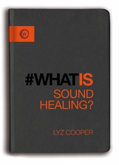 What is Sound Healing? - Cooper, Lyz