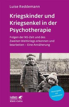 Kriegskinder und Kriegsenkel in der Psychotherapie (eBook, ePUB) - Reddemann, Luise