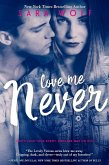 Love Me Never (eBook, ePUB)
