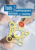 Tools für Projektmanagement, Workshops und Consulting (eBook, PDF)