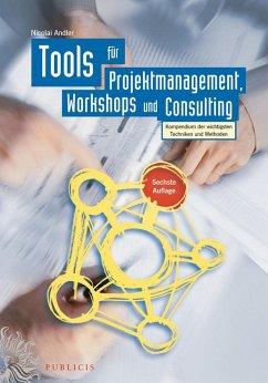 Tools für Projektmanagement, Workshops und Consulting (eBook, PDF) - Andler, Nicolai