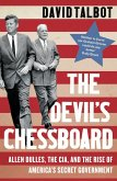 The Devil's Chessboard: Allen Dulles, the CIA, and the Rise of America's Secret Government (eBook, ePUB)