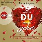 Wohin du auch gehst / Bad Romeo & Broken Juliet Bd.1 (MP3-Download)
