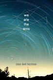 We Are the Ants (eBook, ePUB)
