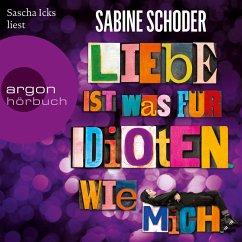 Liebe ist was für Idioten. Wie mich. (MP3-Download) - Schoder, Sabine