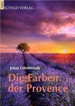 Die Farben der Provence (eBook, ePUB) - Jonas Güntherode