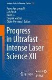Progress in Ultrafast Intense Laser Science XII