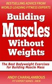Building Muscles Without Weights For Men - Best Bodyweight Exercises For Building Muscle Mass (Fit Expert Series) (eBook, ePUB)