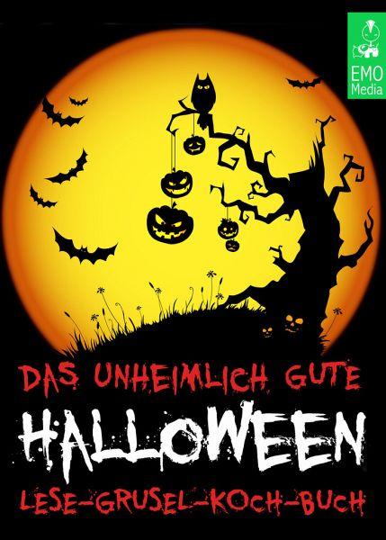 Das Unheimlich Gute Halloween Lese Grusel Koch Buch Gruselgeschichten Witze Fakten Unnützes Wissen Und Rezepte Mit Kürbis Ebook Epub