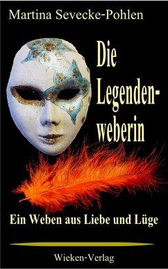 Die Legendenweberin (eBook, ePUB) - Sevecke-Pohlen, Martina