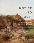 Notice to Quit: The Great Famine Evictions