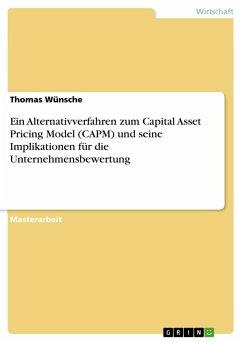 Ein Alternativverfahren zum Capital Asset Pricing Model (CAPM) und seine Implikationen für die Unternehmensbewertung