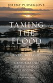 TAMING THE FLOOD RIVERS WETLAN