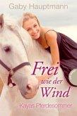 Kayas Pferdesommer / Frei wie der Wind Bd.1 (Mängelexemplar)
