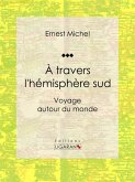 À travers l'hémisphère sud (eBook, ePUB)