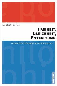 Freiheit, Gleichheit, Entfaltung (eBook, PDF) - Henning, Christoph