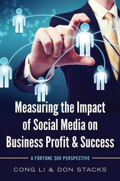 Measuring the Impact of Social Media on Business Profit and Success - Stacks, Don; Li, Cong