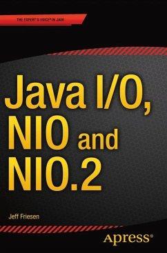 Java I/O, NIO and NIO.2 - Friesen, Jeff