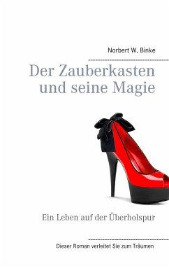 Der Zauberkasten und seine Magie - Binke, Norbert W.
