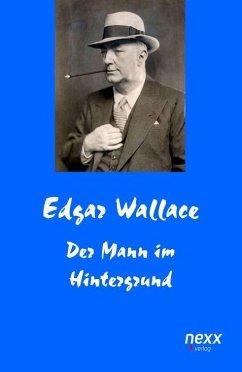 Der Mann im Hintergrund - Wallace, Edgar