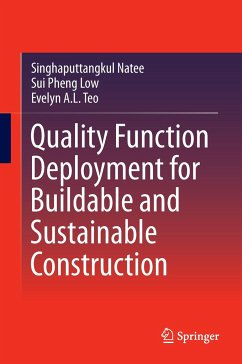 Quality Function Deployment for Buildable and Sustainable Construction - Natee, Singhaputtangkul; Low, Sui Pheng; Teo, Evelyn A. L.