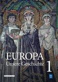 Europa - unsere Geschichte. Band 01