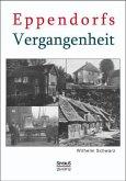 Eppendorfs Vergangenheit. Die Geschichte von Eppendorf