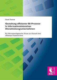 Gestaltung effizienter BI-Prozesse in informationsintensiven Dienstleistungsunternehmen