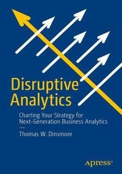 Disruptive Analytics - Dinsmore, Thomas W.; Vagner, Oliver