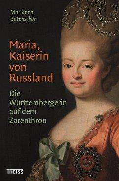 Maria, Kaiserin von Russland (eBook, PDF) - Butenschön, Marianna