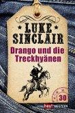 Drango und die Treck-Hyänen / Luke Sinclair Western Bd.30 (eBook, ePUB)